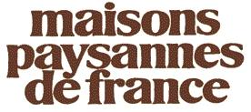 """Maisons Paysannes de France : prix René Fontaine """"Architecture & Patrimoine"""""""